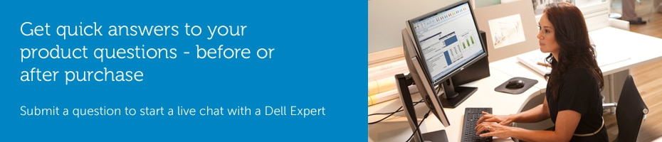 Submit a question to start a live chat with a Dell expert