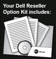Your Dell Reseller Option Kit includes