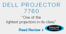 "Dell Advanced Projector 7760: ""Delivers 5400 lumens of Full HD resolution."" — Projector Central"