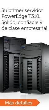 Su primer servidor PowerEdge 310.Sólido,confiable y con clase empresarial