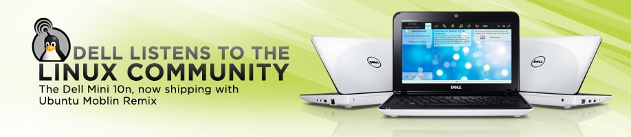 Dell Listen's to Linux community.The Dell Mini10n now shipping with Ubuntu Moblin Remix.