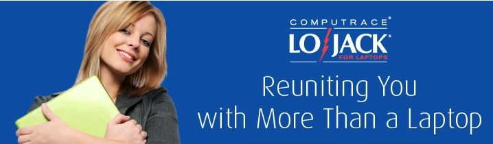 Computrace LoJack. Reuniting You with More Than a Laptop