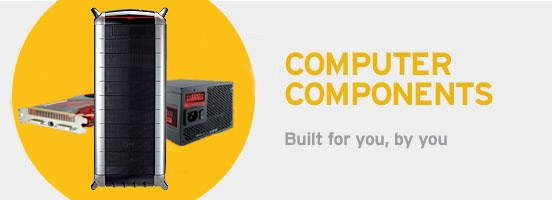 Computer Componenets. Built for you, by you