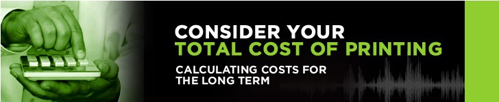 Consider Your total cost of Printing