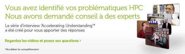 Vous avez identifie vos problematiques HPC Nous avons demande conseil a des experts