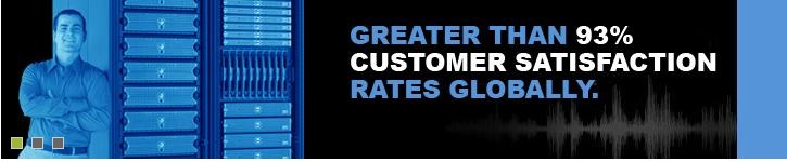 Greater than 93% customer satisfaction
