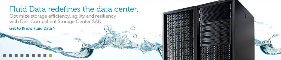 Dell Compellent Storage Center: Fluid Data redefines the data center