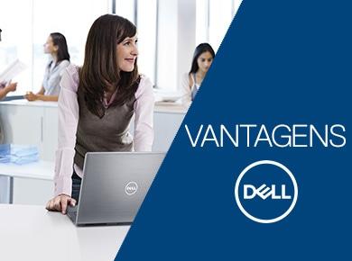 Comprando na Dell você só tem vantagens