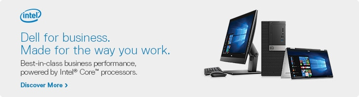 Dell for business. Made for the way you work.