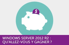 Windows Server – Windows server 2012 R2 : Qu'allez-vous y gagner ?