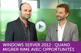 Windows server 2012 : Quand migrer rime avec opportunités