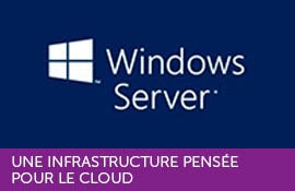 Windows Server : Une infrastructure pensée pour le cloud