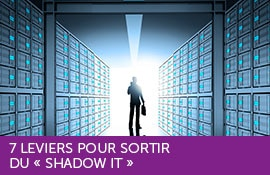 7 leviers pour sortir du Shadow IT