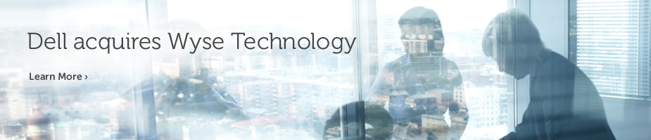 Dell Acquires Wyse Technologies