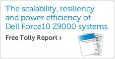 the scalability, resiliency and power efficiency of dell force10 z9000 systems. free tolly report
