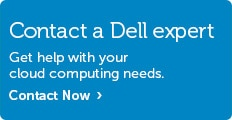 Talk to Dell about Cloud Computing.
