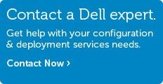 Talk to Dell about Configuration & Deployment