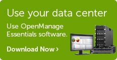 Keep your data center front and center. Download the OpenManage Essential software.