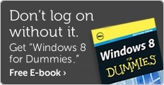 "Don't log on without it. Download ""Windows 8 for Dummies""."